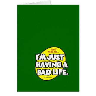 A Bad Life... Card