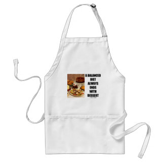 A Balanced Diet Always Ends With Dessert Adult Apron