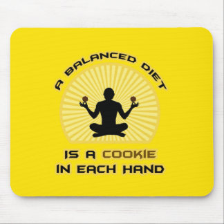 A Balanced Diet Is A Cookie In Each Hand Mouse Pad