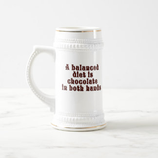 A balanced diet is chocolate in both hands beer stein