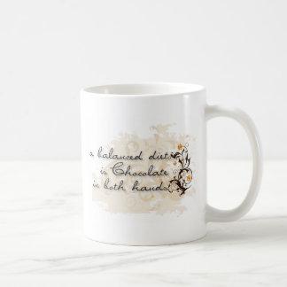 A Balanced Diet is Chocolate in Both Hands Coffee Mug