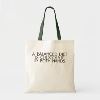 A balanced diet is chocolate in both hands tote bag