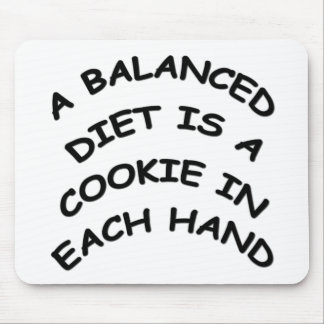 A BALANCED DIET IS MOUSE PAD
