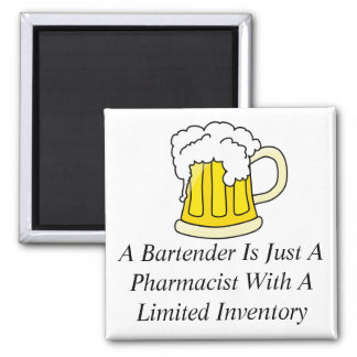 A Bartender Is Just A Pharmacist 2 Inch Square Magnet