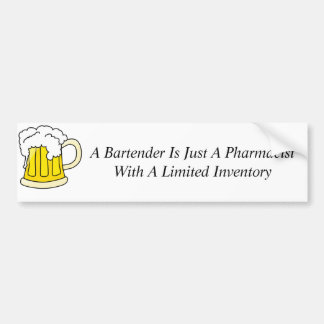 A Bartender Is Just A Pharmacist Bumper Sticker