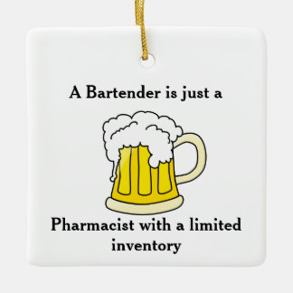 A Bartender Is Just A Pharmacist Ceramic Ornament