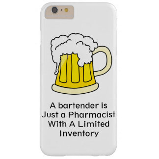 A Bartender Is Just A Pharmacist iphone 6 case