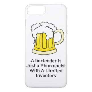 A Bartender Is Just A Pharmacist iPhone 7 case