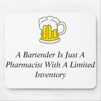 A Bartender Is Just A Pharmacist Mouse Pad