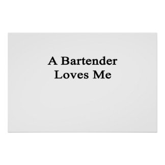 A Bartender Loves Me Poster