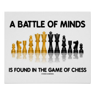A Battle Of Minds Is Found In The Game Of Chess Poster