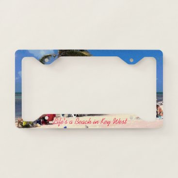 Beach Themed A Beach in Key West License Plate Frame