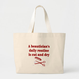 A Beautician's routine is cut and dry Tote Bag