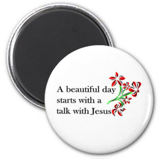 A beautiful day starts with a talk with Jesus 2 Inch Round Magnet