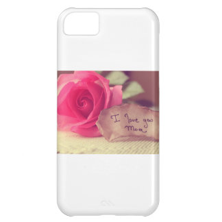 A Beautiful Pink Rose Says I-Love-You-Mom Birthday Cover For iPhone 5C