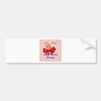 A beautiful toddler regrets for belated birthdate bumper sticker