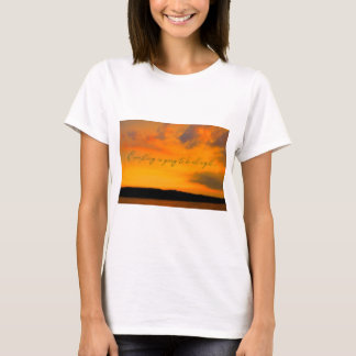 A Beautiful Way to Encourage and Reassure T-Shirt