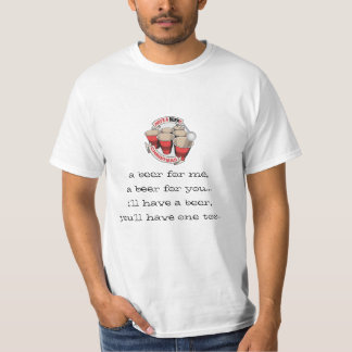 a beery xmas, a beer for me,a beer for you.. T-Shirt