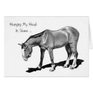 A Belated Thank You: Horse, Hanging Head in Shame Card