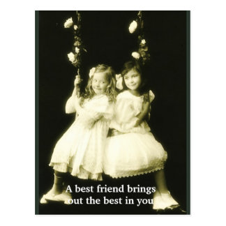A Best Friend Brings Out The Best In You Post Card