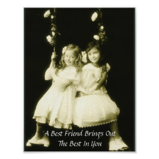 A Best Friend Brings Out The Best In You Poster