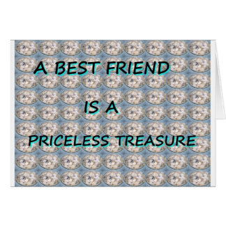 A BEST FRIEND IS A PRICELESS TREASURE CARD