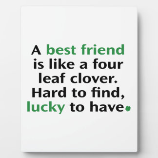 A Best Friend Is Like A Four Leaf Clover Plaque