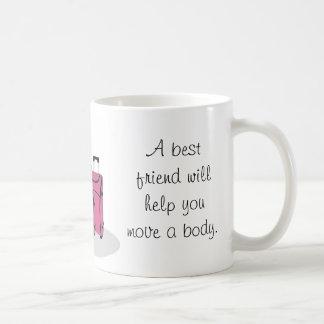 A best friend will help you hide the body classic white coffee mug
