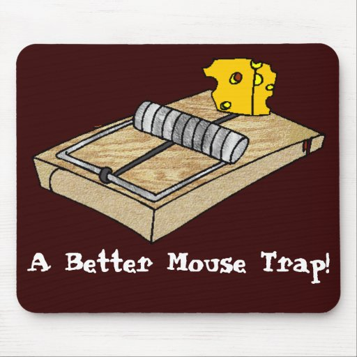 marketing and mouse trap A lot of people do it but setting a mouse trap is not the best way to control mice experts reveal how mouse proofing can get rid of mice permanently.