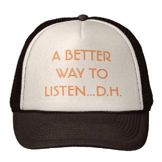 A BETTER WAY TO LISTEN...D.H. TRUCKER HAT