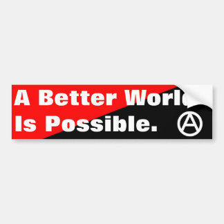 a better world is possible bumpersticker bumper sticker