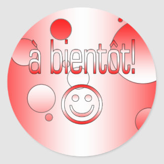 A Bientôt! Canada Flag Colors Pop Art Classic Round Sticker