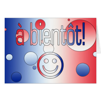A Bientôt! French Flag Colors Pop Art Card