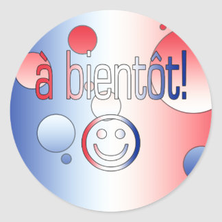 A Bientôt! French Flag Colors Pop Art Classic Round Sticker