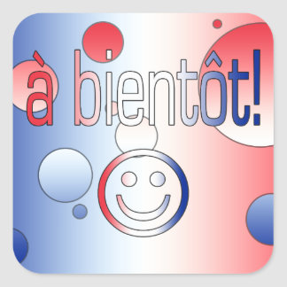 A Bientôt! French Flag Colors Pop Art Square Sticker