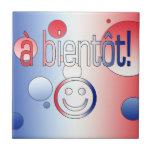 A Bientôt! French Flag Colors Pop Art Ceramic Tiles