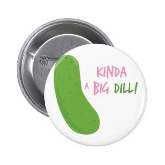 A Big Dill Pinback Button
