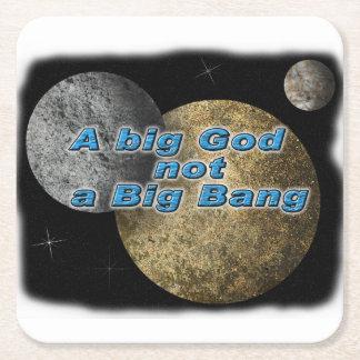 A BIG GOD NOT A BIG BANG SQUARE PAPER COASTER