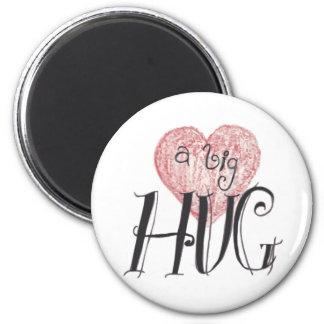 A Big Hug 2 Inch Round Magnet