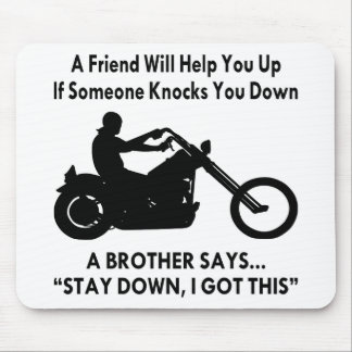 A Biker Brother Says Stay Down I Got This Mouse Pad