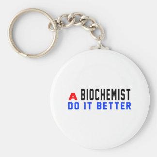 A Biochemist Do It Better Key Chains