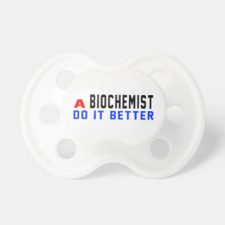 A Biochemist Do It Better Baby Pacifiers