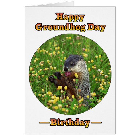 A Birthday on Groundhog Day! Card