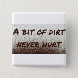 A bit of dirt never hurt! button