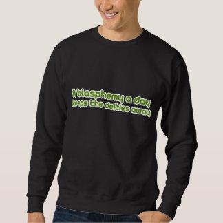A blasphemy a day sweatshirt