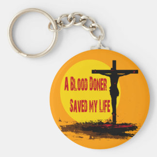 A BLOOD DONOR SAVED MY LIFE KEYCHAINS
