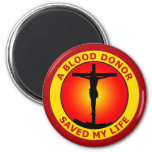 A BLOOD DONOR SAVED MY LIFE MAGNETS
