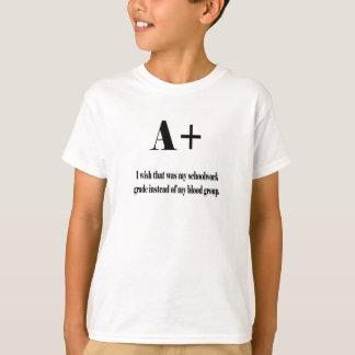 A+ blood group or school work grade? T-Shirt