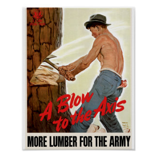 A Blow to the Axis ~ More Lumber for the Army Print