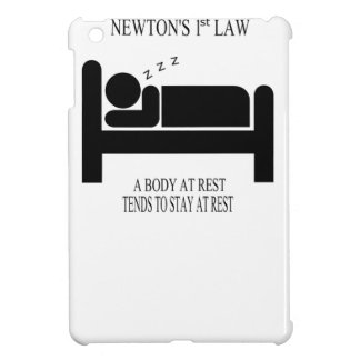 A Body At Rest Tends To Stay At Rest Newtons Law Cover For The iPad Mini